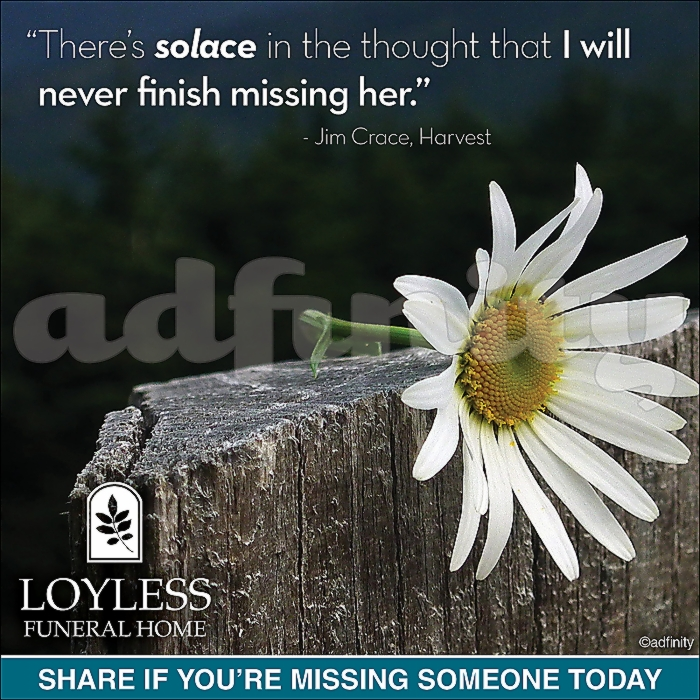 021606 There's solace in the thought that I will never finish missing her. Jim Crace Viral Share Facebook ad.jpg